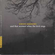 """Simon Andrews (geb. 1958): Kammermusik """"and that moment when the bird sings"""", CD"""