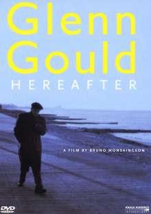 "Glenn Gould - Dokumentation ""Hereafter"", DVD"