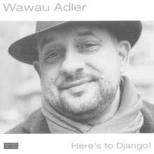 Wawau Adler: Here's To Django!, CD
