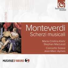 Claudio Monteverdi (1567-1643): Scherzi musicali (1607 & 1632), CD