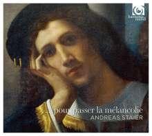 Andreas Staier - Pour passer la melancolie, CD