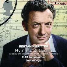 Benjamin Britten (1913-1976): Geistliche Chorwerke - Hymn to St Cecilia, CD