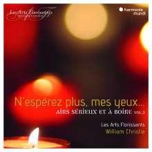 """Airs Serieux et a boire Vol. 3 - """"N'Esperez plus, mes yeux ..."""", CD"""