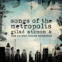 Gilad Atzmon (geb. 1963): Songs Of The Metropolis, CD