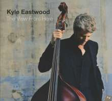 Kyle Eastwood (geb. 1968): The View From Here, CD