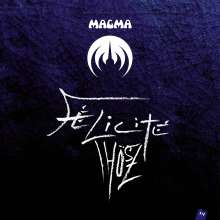 "Magma: Felicite Thösz (180g), Single 12"""