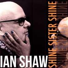 Ian Shaw (geb. 1962): Shine Sister Shine, 2 LPs