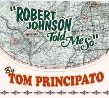 Tom Principato: Robert Johnson Told Me So, CD