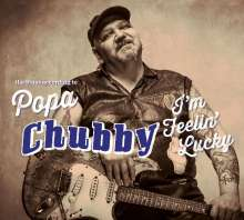 Popa Chubby (Ted Horowitz): I'm Feelin' Lucky, 2 CDs