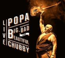 Popa Chubby (Ted Horowitz): Big, Bad And Beautiful Live, 2 CDs