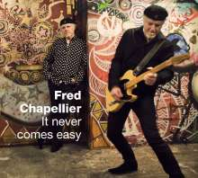 Fred Chapellier: It Never Comes Easy, CD