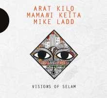Arat Kilo, Mamani Keïta & Mike Ladd: Visions Of Selam, CD
