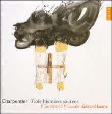 Marc-Antoine Charpentier (1643-1704): 3 Histoires Sacrees, CD