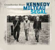 Harrison Kennedy, J. J. Milteau & Vincent Segal: Crossborder Blues, CD