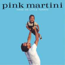 Pink Martini: Hang On Little Tomato, CD