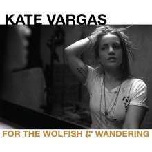 Kate Vargas: For The Wolfish And Wandering, CD