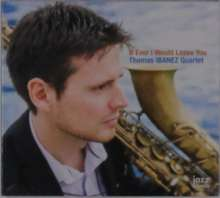 Thomas Ibanez: If Ever I Would Leave You, CD