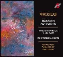 Patrice Fouillaud (geb. 1949): Orchesterwerke, CD