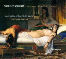Florent Schmitt (1870-1958): Anoine et Cleopatre op.69, CD