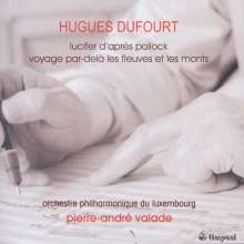 Hugues Dufourt (geb. 1943): Lucifer d'apres Pollock, CD