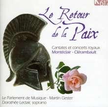 """Michel Pignolet de Monteclair (1667-1737): Kantate """"Le Retour de la Paix"""", CD"""