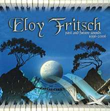 Eloy Fritsch: Past and future sounds, CD