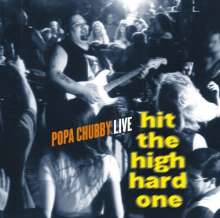 Popa Chubby (Ted Horowitz): Hit The High Hard One, CD