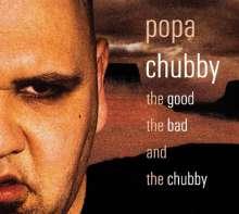 Popa Chubby (Ted Horowitz): The Good, The Bad & The Chubby, CD