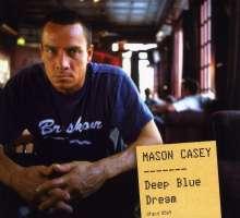 Mason Casey: Deep Blue Dream, CD