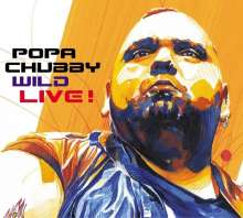 Popa Chubby (Ted Horowitz): Wild - Live 2004 / Limited Edition, CD