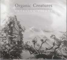 Catalina Vicens - Organic Creatures, 2 CDs