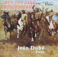 Jean Dube - Sur Des Airs Amerindiens, CD