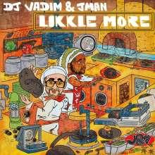 DJ Vadim & Jman: Likkle More, 2 LPs