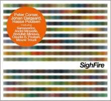 Peter Corser, Johan Dalgaard & Hasse Poulsen: Sighfire, CD