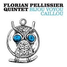 Florian Pellissier: Bijou Voyou Caillou, CD