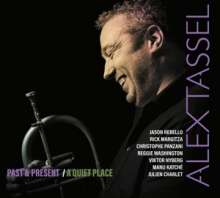 Alex Tassel (geb. 1975): Past & Present / A Quiet Place, 2 CDs