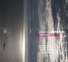 Edward Perraud (geb. 1971): Hors-Temps, CD