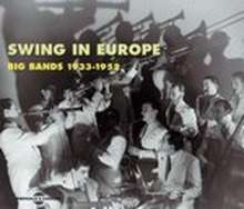 Swing In Europe - Big Bands 1933-52, 2 CDs