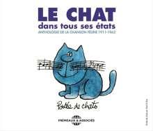 Le Chat Dans Tous Ses États: Anthologie De La Chanson Féline 1911-1962, 3 CDs