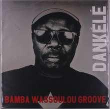 Bamba Wassoulou Groove: Dankele, LP