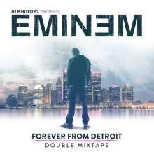 Eminem: DJ Whiteowl Presents: Forever From Detroit - Double Mixtape, 2 CDs