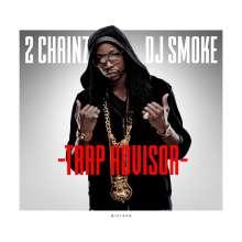 2 Chainz & DJ Smoke: Trap Advisor Mixtape, CD