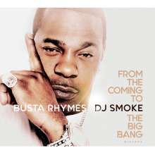 Busta Rhymes & DJ Smoke: From The Coming To The Big Bang Mixtape (Limited-Edition), CD