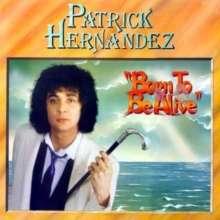 Patrick Hernandez: Born To Be Alive (Bonus-Edition), CD