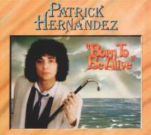 Patrick Hernandez: Born To Be Alive (Bonus-Edition), LP
