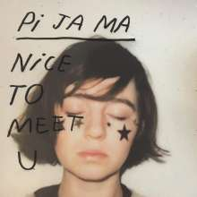 Pi Ja Ma: Nice To Meet You, LP
