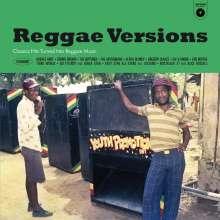 Reggae Versions - Classic HIts Turned Into Reggae Music (remastered) (180g), LP