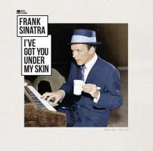 Frank Sinatra (1915-1998): I've Got You Under My Skin (remastered) (180g), LP
