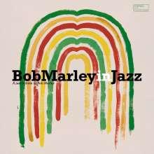 Bob Marley In Jazz - A Jazz Tribute To Bob Marley (180g), LP