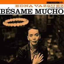 Edna Vazquez & Pink Martini: Besame Mucho, CD